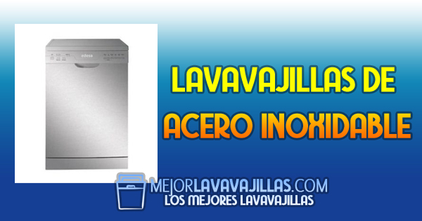 Lavavajillas de acero Inoxidable